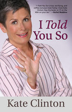 Book Cover for I Told You So by Kate Clinton, links to Beacon Press page for book