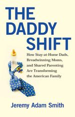 Book Cover for The Daddy Shift, links to Beacon Press page for book.