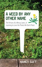 Book cover for A Weed By Any Other Name by Nancy Gift