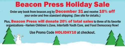 Beacon Press Holiday Sale: 10% off all titles.