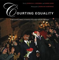 Book Cover for Courting Equality: A Documentary History of America's First Legal Same-Sex Marriages