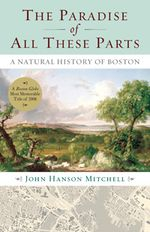 Book Cover for The Paradise of All These Parts by John Hanson Mitchell