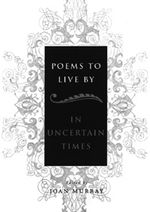 Book Cover for Poems to Live by in Uncertain Times by Joan Murray