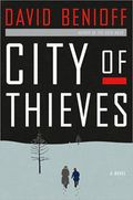 Book cover for City of Thieves by David Benioff