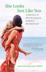 Book Cover for She Looks Just Like You: A Memoir of Nonbiological Lesbian Motherhood