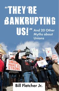 Book Cover for They're Bankrupting Us! by Bill Fletcher