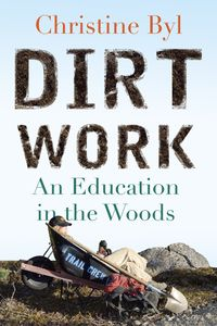 Dirt Work by Christine Byl book cover
