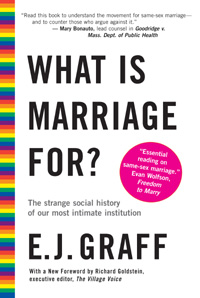 What is Marriage For? by E. J. Graff