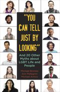 You Can Tell Just by Looking: And 20 Other Myths about LGBT Life and People cover