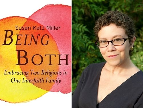 "Susan Katz Miller, author of ""Being Both"""