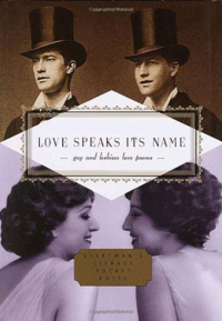 'Love Speaks Its Name: Gay and Lesbian Love Poems' edited by J.D. McClatchy