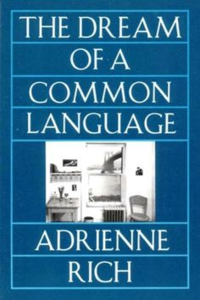 'The Dream of a Common Language' by Adrienne Rich
