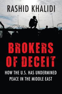 'Brokers of Deceit' by Rashid Khalidi