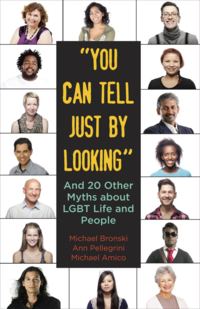 "'""You Can Tell Just by Looking"": And 20 Other Myths about LGBT Life and People' by Michael Bronski, Ann Pellegrini, Michael Amico"