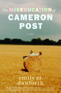 'The Miseducation of Cameron Post' by Emily M. Danforth