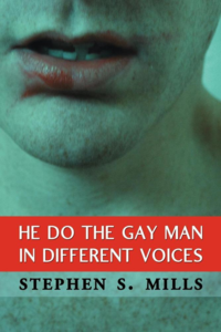 'He Do the Gay Man in Different Voices' by Stephen S. Mills