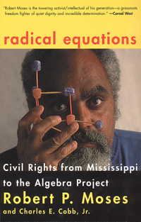 'Radical Equations' by Robert P. Moses and Charles E. Cobb, Jr.