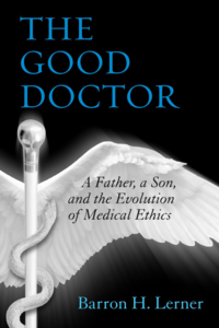 'The Good Doctor' by Barron H. Lerner