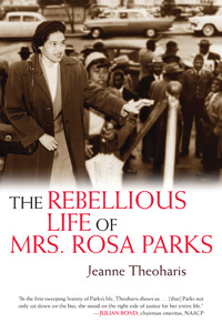 'The Rebellious Life of Mrs. Rosa Parks' by Jeanne Theoharis