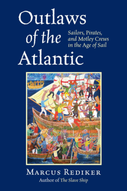 'Outlaws of the Atlantic' by Marcus Rediker