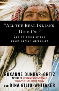 DunbarOrtiz-AllTheRealIndiansDiedOff