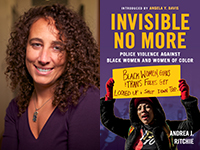 This Past August Beacon Released Police Misconduct Attorney Andrea J Ritchie S Invisible No More A Timely Examination Of The Ways Black Women