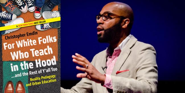 Chris Emdin - For White Folks Who Teach in the Hood