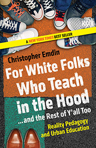 EMDIN-For White Folks Who Teach in the Hood