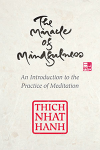 NHAT HANH-The Miracle of Mindfulness
