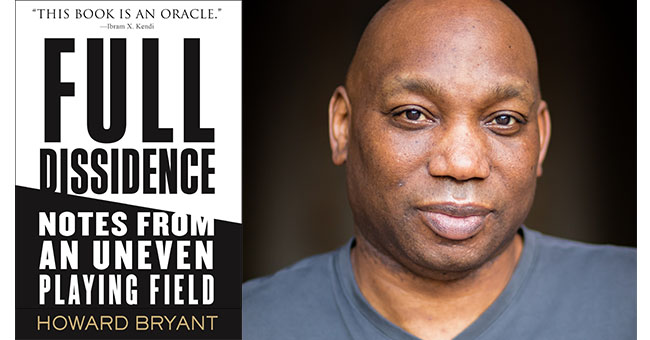 Howard Bryant and Full Dissidence