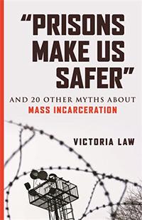Prisons Make Us Safer