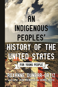 An Indigenous Peoples History of the US for Young People