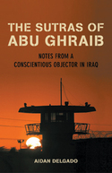The Sutras of Abu Ghraib by Aidan Delgado